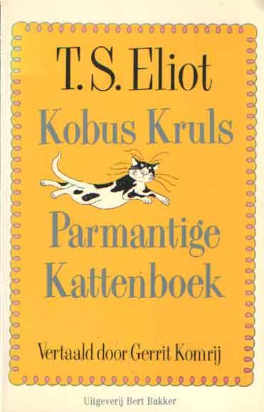ELIOT, T.S. - Kobus Kruls parmantige kattenboek.