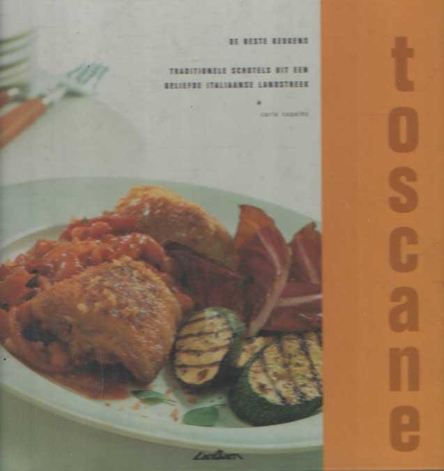 CAPALBO, CARLA - Toscane. De beste keukens. Traditionele schotels uit een geliefde Italiaanse landstreek.