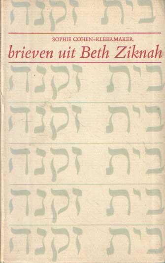 SOPHIE COHEN-KLEERMAKER - Brieven uit Beth Ziknah.