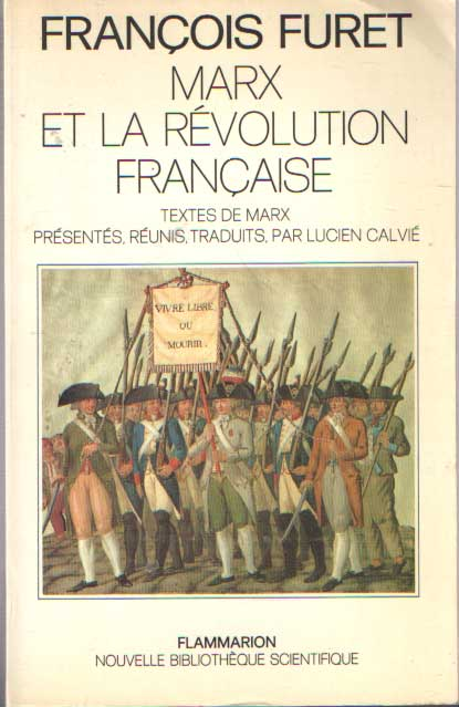 FURET, FRANCOIS - Marx et la revolution francaise. Textes de Marx - Présentés, réunis, traduits, par Lucien Calvié.