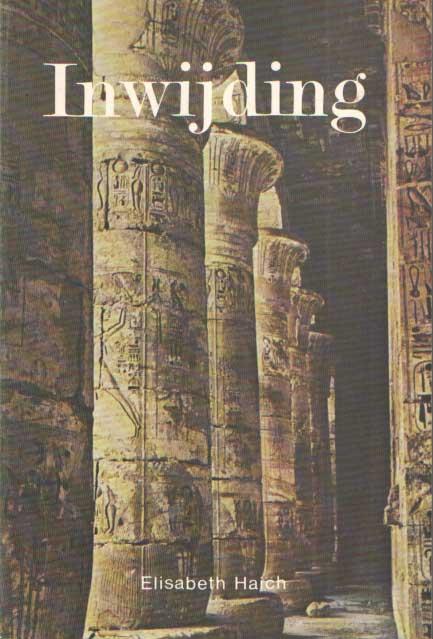 HAICH, ELISABETH - Inwijding. Priesteres in Egypte.