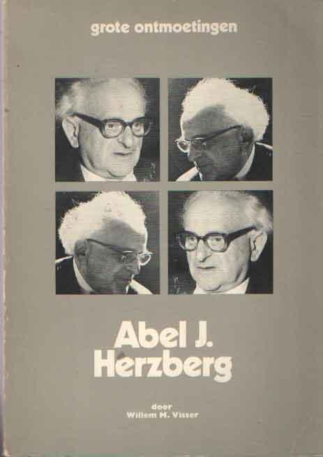 VISSER, WILLEM M. - Grote ontmoetingen. Abel J. Herzberg..