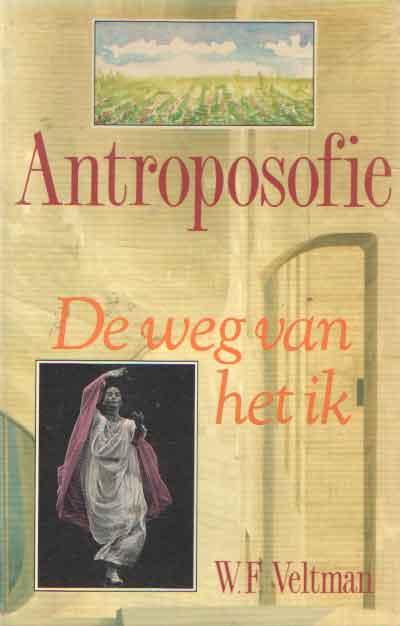 VELTMAN, W.F. - Antroposofie. De weg van het ik.