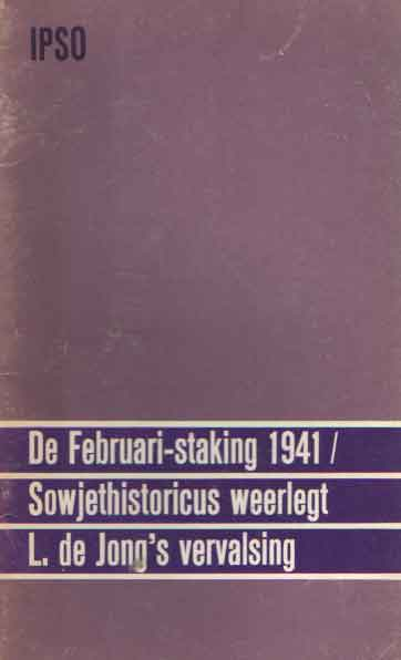 BAUMAN, H.H. - De Februari-staking 1941. Sowjethistoricus weerlegt L. de Jong's vervalsing.