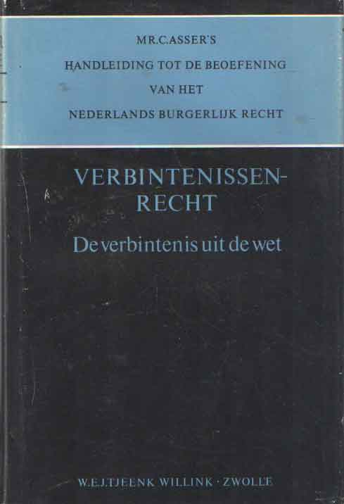 ASSER, C. - Handleiding tot de beoefening van het Nederlands Burgerlijk Recht, Verbintenissenrecht. De verbintenis uit de wet.