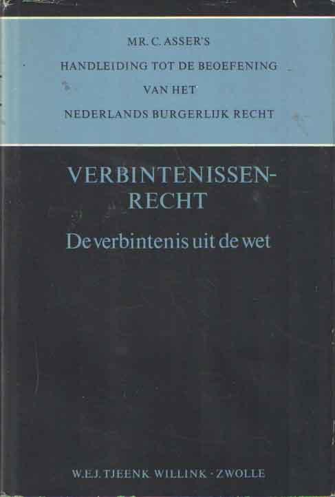 ASSER, C. - Handleiding tot de beoefening van het Nederlands Burgerlijk Recht, Verbintenissenrecht. Deel III. De verbintenis uit de wet.