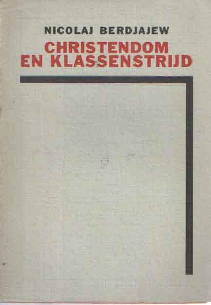 BERDJAJEW, NICOLAJ - Christendom en klassenstrijd.