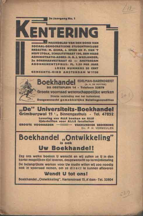 HAKKER, W. & B. VAN TIJN (RED.) - Kentering. Maandblad van den bond van sociaaldemocratische studentenclubs. 3e jaargang nrs.: 1, 7 & 8.