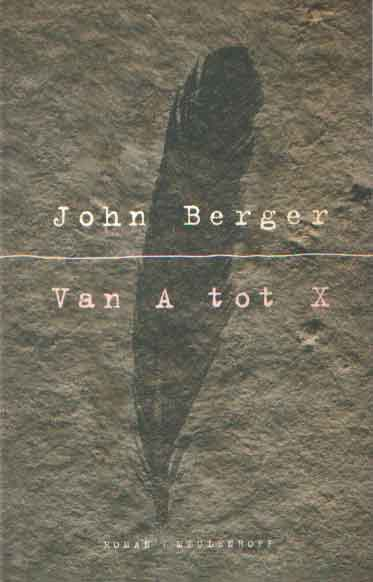 BERGER, JOHN - Van A tot X - Een verhaal in brieven.
