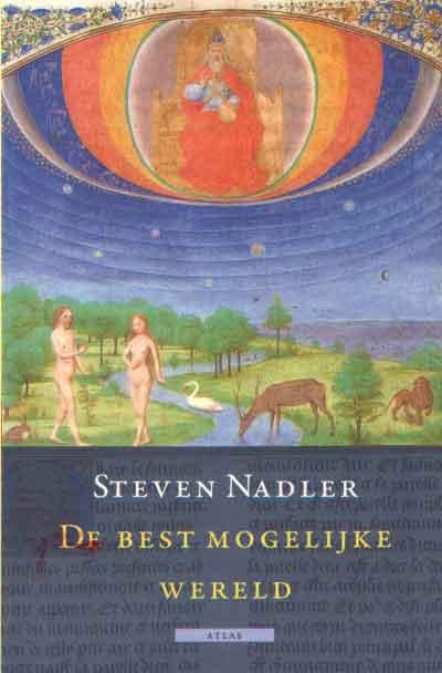 NADLER, STEVEN - De best mogelijke wereld. Een verhaal over filosofen, God en het kwaad.