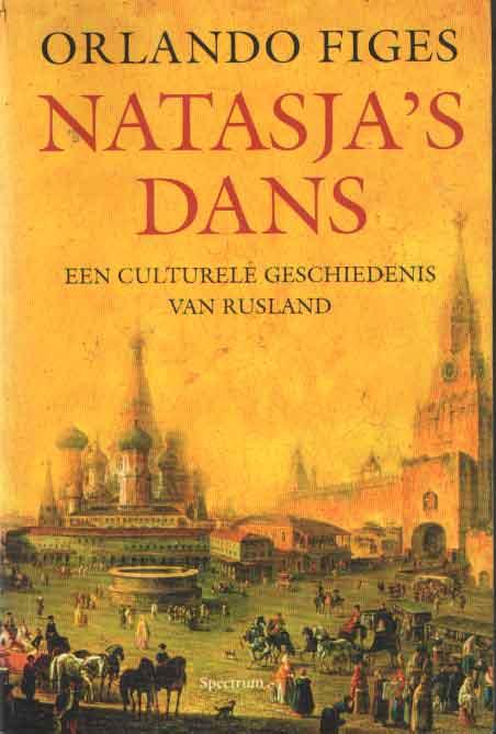 FIGES, ORLANDO - Natasja's dans. Een culturele geschiedenis van Rusland.