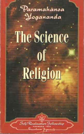 PARAMAHANSA YOGANANDA - The Science of Religion.