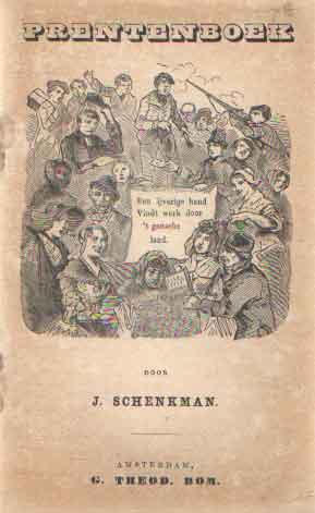 SCHENKMAN, J. - Prentenboek: Een ijverige hand Vindt werk door 't gansche land.