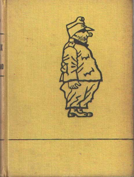 HASEK, JAROSLAV - De avonturen van de brave soldaat Schwejk gedurende de eerste wereldoorlog. In het achterland.