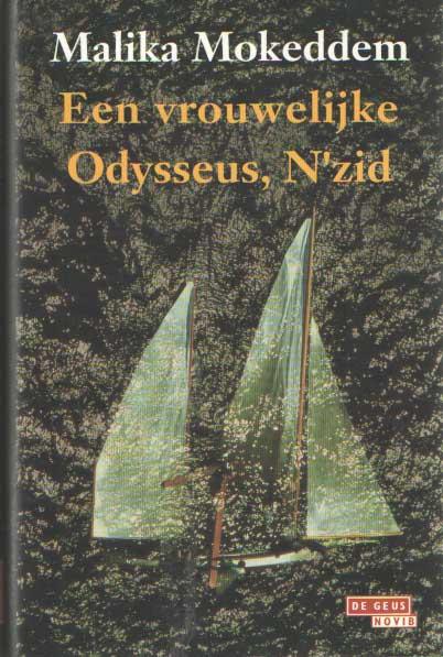 MOKEDDEM, MALIKA - Een vrouwelijke Odysseus, N'zid.