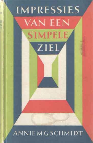 SCHMIDT, ANNIE M.G. - Impressies van een simpele ziel.