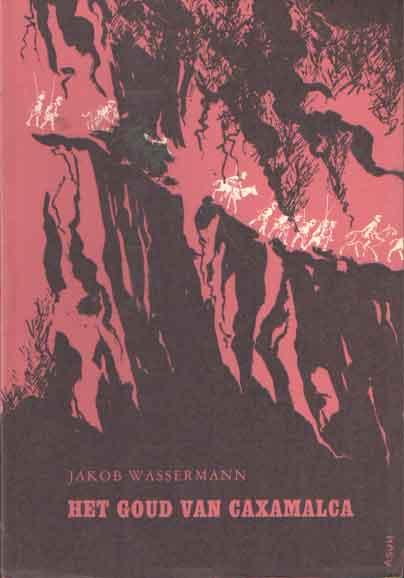 WASSERMANN, JAKOB - Het goud van Caxamalca.