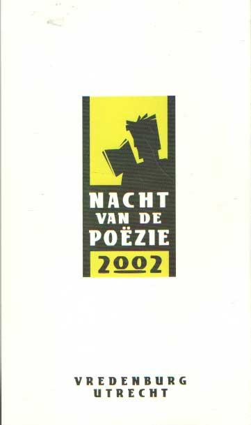 - Nacht van de poëzie 2002.