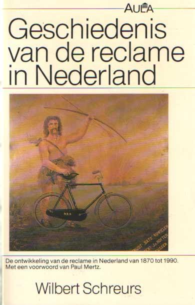 SCHREURS, WILBERT - Geschiedenis van de reclame in Nederland.