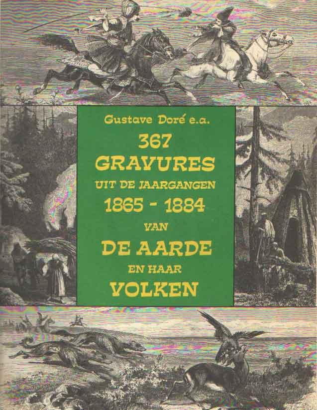 DORÉ, GUSTAV EN ANDEREN - 367 Gravures uit de jaargangen 1865-1884 van De Aarde en haar Volken.