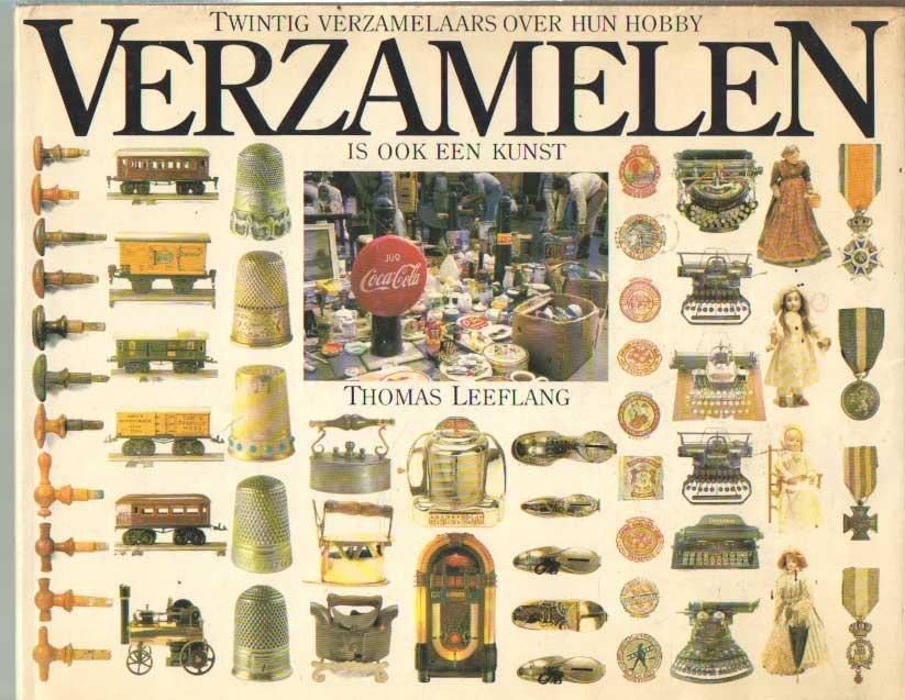 LEEFLANG, THOMAS - Verzamelen is ook een kunst. Twintig verzamelaars over hun hobby.
