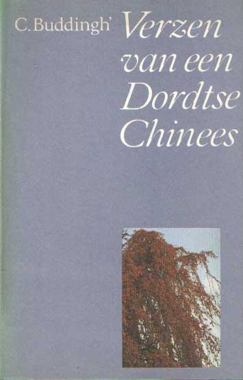 BUDDINGH', C. - Verzen van een Dordtse Chinees.