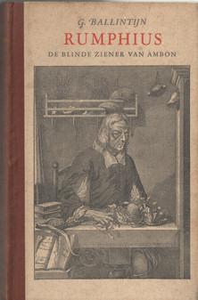 BALLINTIJN, G. - Rumphius de blinde ziener van Ambon.