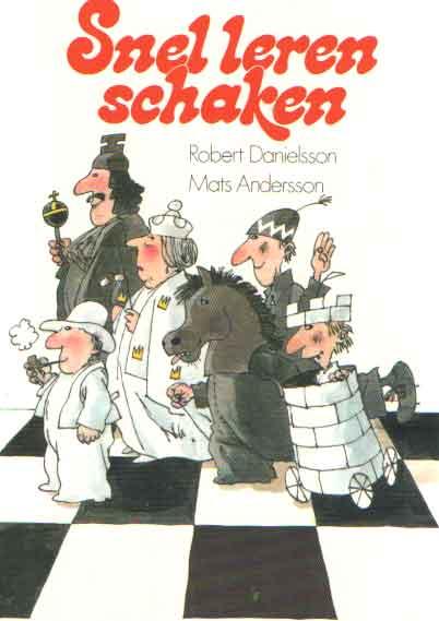 DANIELSSON, ROBERT & MATS ANDERSON - Snel leren schaken.