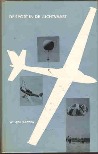 ADRIAANSEN, W. - De sport in de luchtvaart.