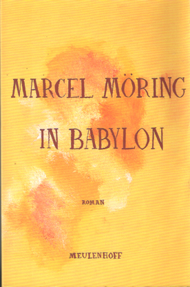 MÖRING, MARCEL - In Babylon.