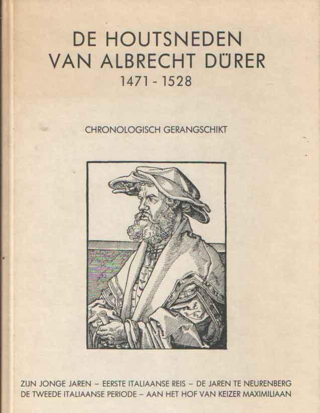 - De houtsneden van Albrecht Dürer 1471-1528. Chronologisch gerangschikt.