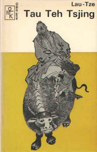 LAU TZE - Tau Teh Tsjing (Tau Teh King).
