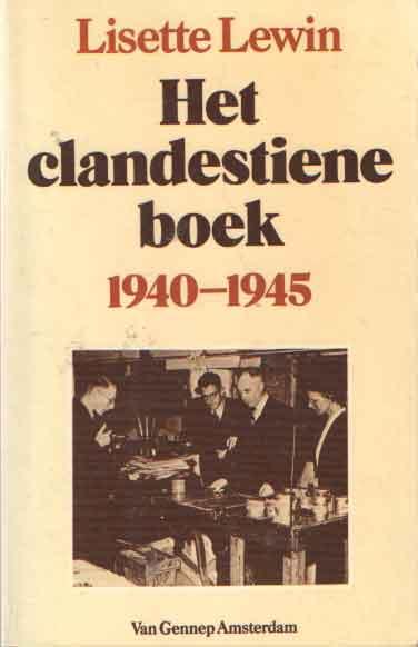LEWIN, LISETTE - Het clandestiene boek 1940 - 1945.
