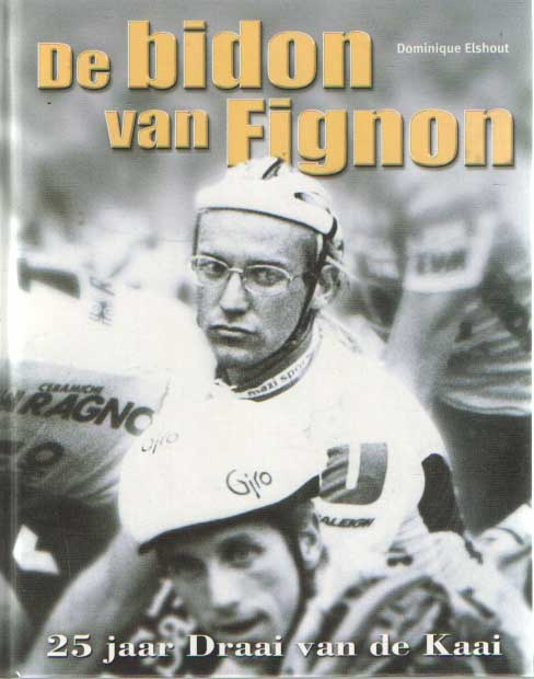 ELSHOUT, DOMINIQUE - De bidon van Fignon. 25 jaar drai van de kaai.