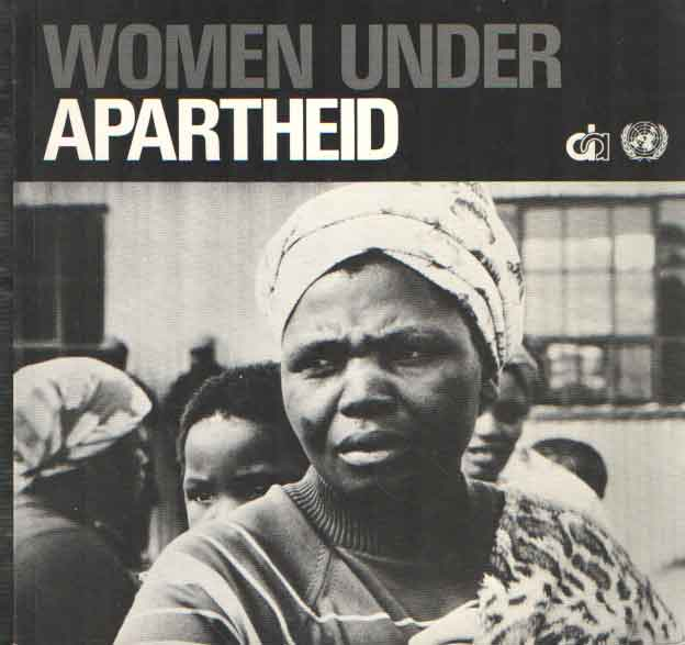 - Women under apartheid. In photographs and text.