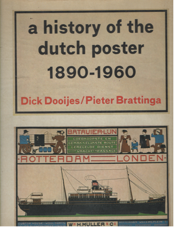 DOOIJES, DICK & PIETER BRATTINGA - A History of the Dutch Poster 1890 - 1960.
