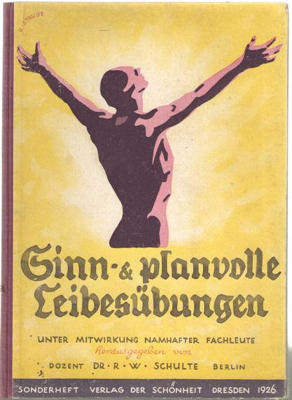 SCHULTE, R.W. - Sinn und Planvolle Leibesübungen.