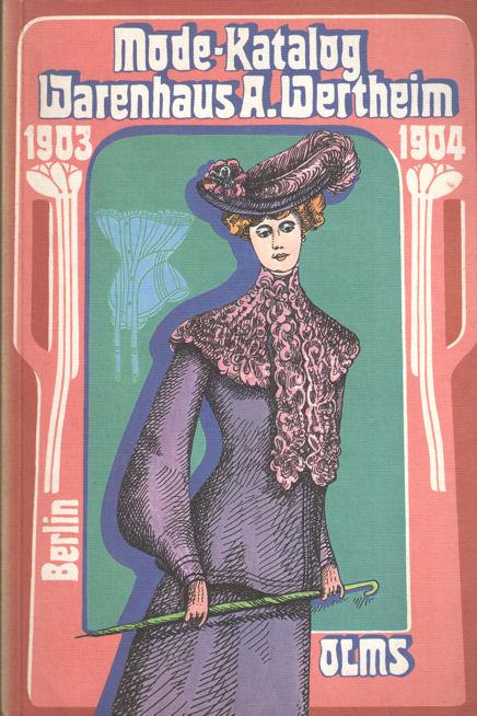 - Mode-Katalog Warenhaus A. Wertheim 1903/1904.