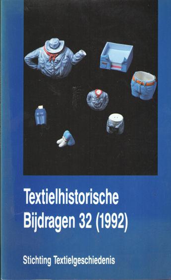 DIEDERIKS, H.A. E.A. (RED.) - Textielhistorische bijdragen 32 (1992).