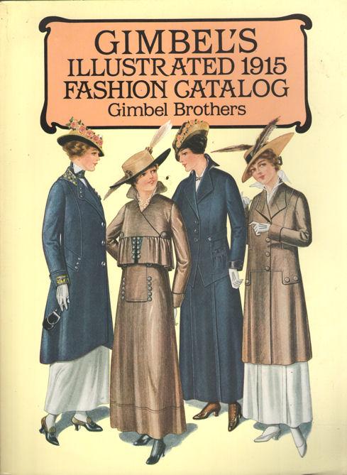 - Gimbel's Illustrated 1915 Fashion Catalog Gimbel Brothers.