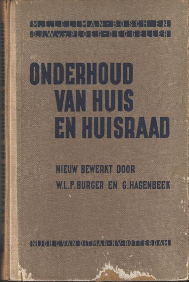 LELIMAN-BOSCH, M.E. EN C.J.W. VAN DER PLOEG-DEGGELLER - Onderhoud van huis en huisraad. Geheel herzien en bewerkt door W.L.P. Burger en G. Hagenbeek.