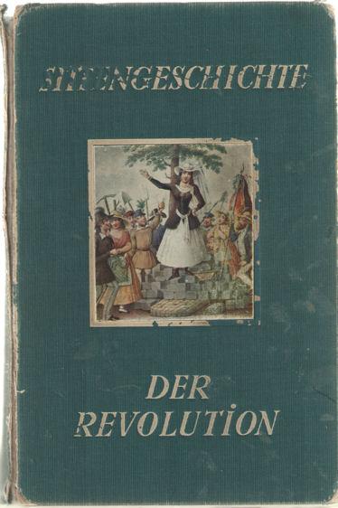 SCHIDROWITZ, L. - Sittengeschichte der Revolution. Sittenlockerung und Sittenverfall, Moralgesetze und sexualethische Neuorientierung in Zeiten staatlicher Zersetzung und revolutionären Umsturzes.