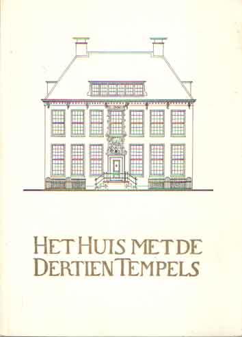 SCHUTTER, G.N - Het huis met de dertien tempels. Een korte geschiedenis van het geboiuw en de bewoners van Oude Boteringestraat 23 Groningen.