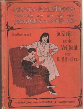 DIJKSTRA, D. - In strijd om de vrijheid. Een verhaal uit Groningen in 1576.