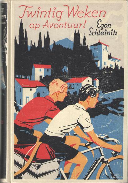 SCHLEINITZ, EGON - Twintig weken op avontuur! Per fiets naar het zonnige Zuiden.