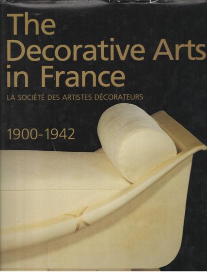 BRUNHAMMER, YVONNE & SUZANNE TISE - The Decorative Arts in France. la sociéte des artistes décorateurs. 1900-1942.