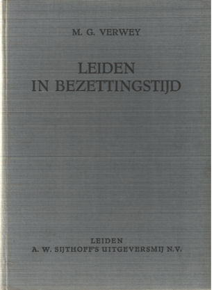 VERWEY, M.G. - Leiden in bezettingstijd.