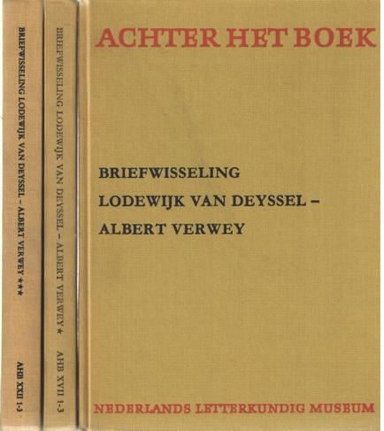 DEYSSEL, LODEWIJK VAN & ALBERT VERWEY - De briefwisseling tussen Lodewijk van Deyssel en Albert Verwey. Drie delen.