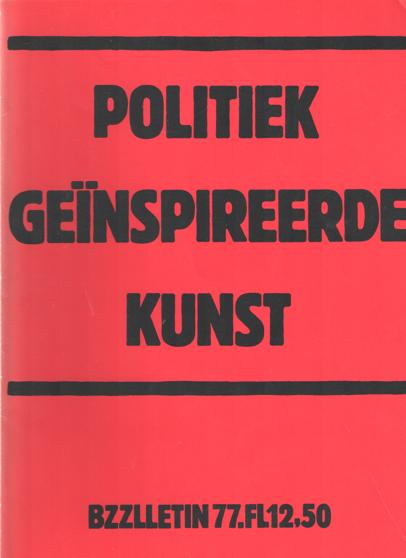 DIEPSTRATEN, JOHAN , PHIL MUYSSON EN DOLF VERROEN - Bzzlletin nr. 77. Politiek geïnspireerde kunst.