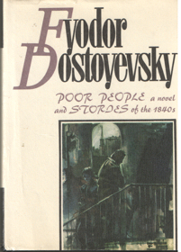 DOSTOYEVSKY, FYODOR - Poor people a novel and stories of the 1840's.